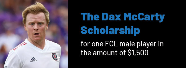 The Dax McCarty Scholarship for one FCL male player in the amount of $1,500